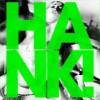 HANK!