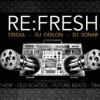 Re:Fresh : 72Soul, Dj Odilon, Dj Sonar